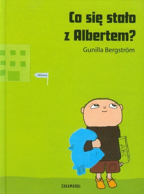 okładka Co się stało z Albertem?książka |  | Gunilla Bergstrom