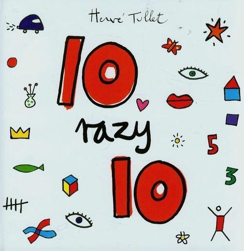 okładka 10 razy 10książka      Tullet Herve