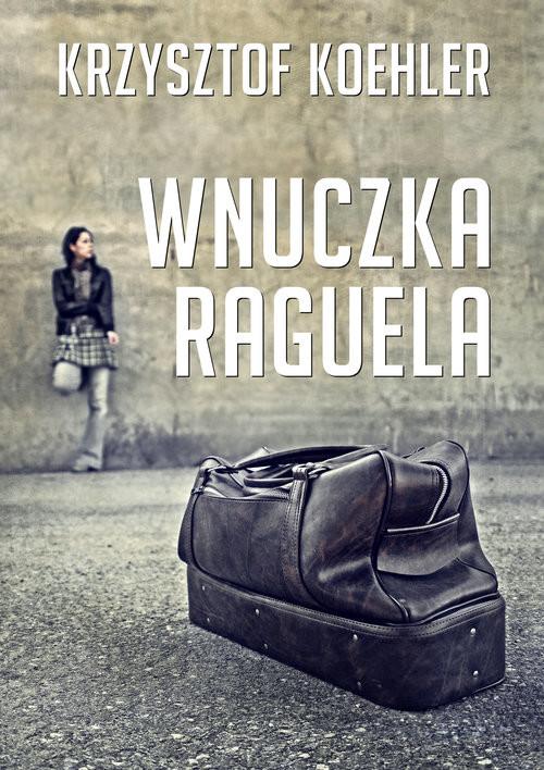 okładka Wnuczka Raguelaksiążka      Krzysztof Koehler