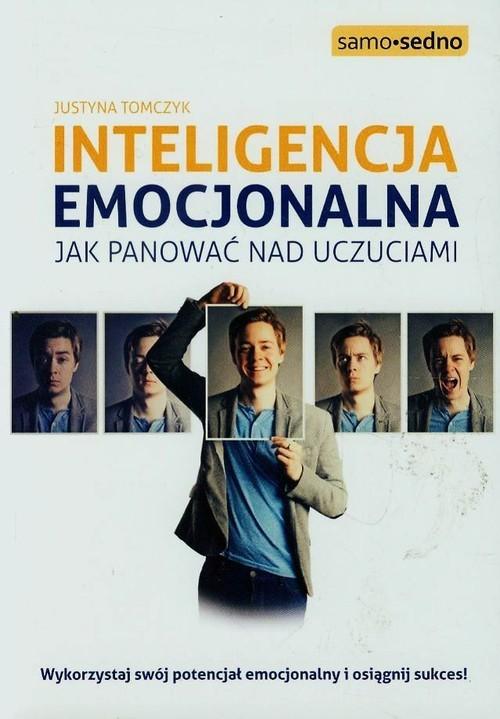 okładka Inteligencja emocjonalna Jak panować nad uczuciamiksiążka      Justyna Tomczyk