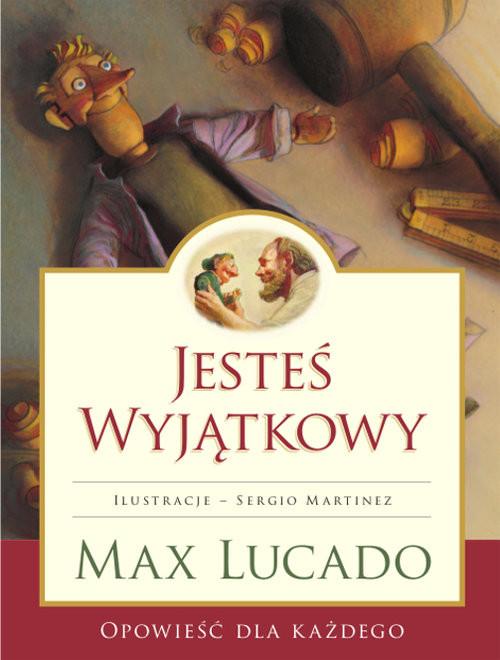 okładka Jesteś Wyjątkowy - opowieść dla każdegoksiążka      Max Lucado