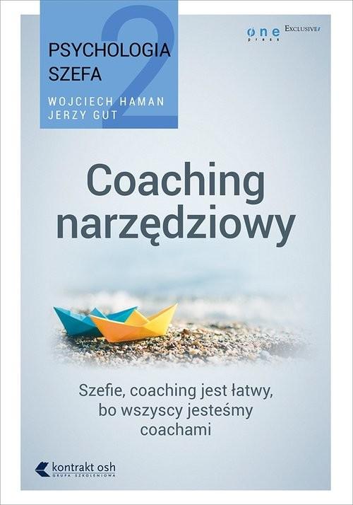 okładka Psychologia szefa 2 Coaching narzędziowyksiążka      Wojciech Haman, Jerzy Gut