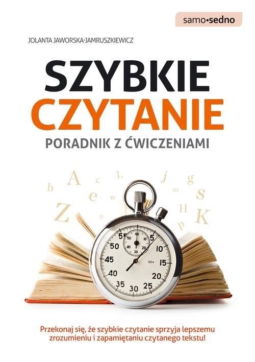 okładka Szybkie czytanie Poradnik z ćwiczeniami Przekonaj się, że szybkie czytanie sprzyja lepszemu zrozumieniu i zapamiętaniu czytanego tekstu!książka |  | Jaworska-Jamruszkiewicz Jolanta