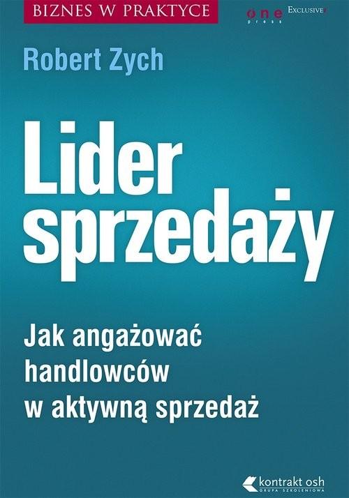 okładka Lider sprzedaży Jak angażować handlowców w aktywną sprzedażksiążka |  | Robert Zych
