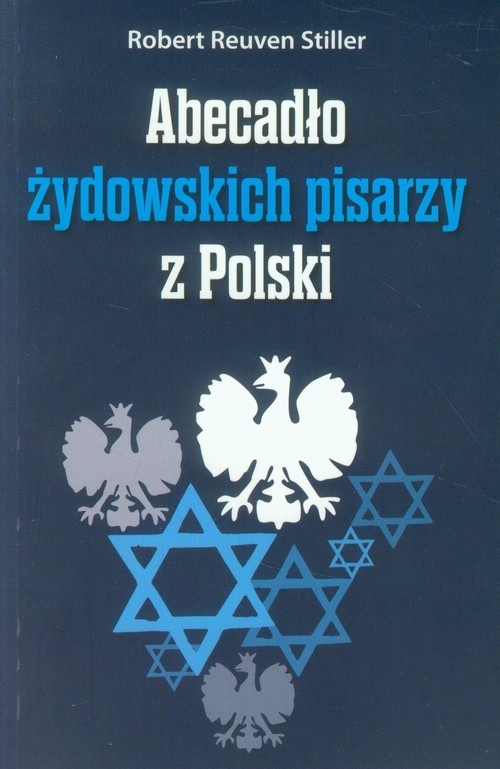 okładka Abecadło żydowskich pisarzy z Polskiksiążka |  | Robert Reuven Stiller