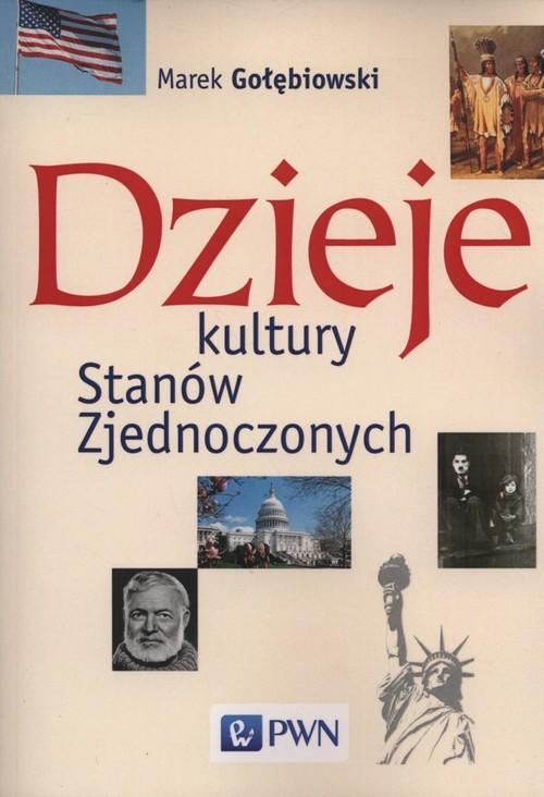 okładka Dzieje kultury Stanów Zjednoczonychksiążka |  | Gołębiowski Marek