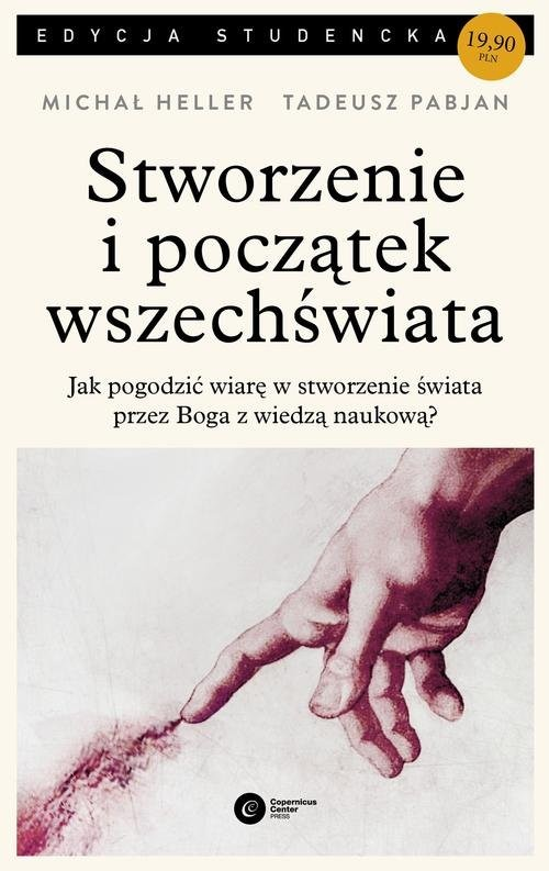 okładka Stworzenie i początek wszechświata Teologia - Filozofia - Kosmologiaksiążka |  | Michał Heller, Tadeusz Pabjan