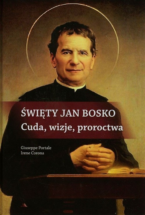 okładka Święty Jan Bosko Cuda wizje proroctwaksiążka |  | Giuseppe Portale, Irene Corona