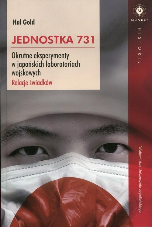 okładka Jednostka 731 Okrutne eksperymenty w japońskich laboratoriach wojskowych. Relacje świadków.książka |  | Gold Hal