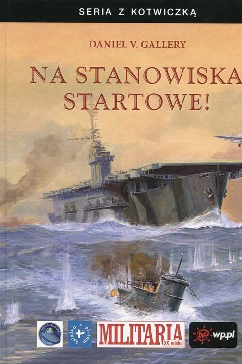okładka Na stanowiska startowe!książka |  | Daniel V. Gallery