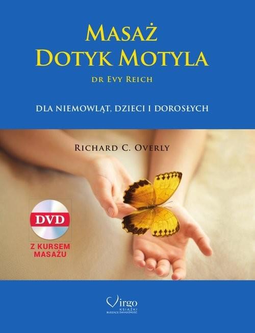 okładka Masaż Dotyk Motyla + CD dr Evy Reich dla niemowląt, dzieci, i dorosłychksiążka      Richard C. Overly