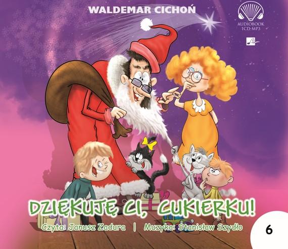 okładka Dziękuję Ci, Cukierku!audiobook | MP3 | Waldemar Cichoń