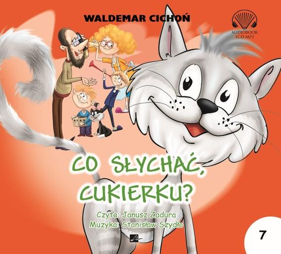 okładka Co słychać Cukierku?audiobook | MP3 | Waldemar Cichoń