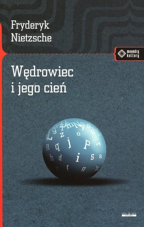 okładka Wędrowiec i jego cieńksiążka |  | Friedrich Nietzsche