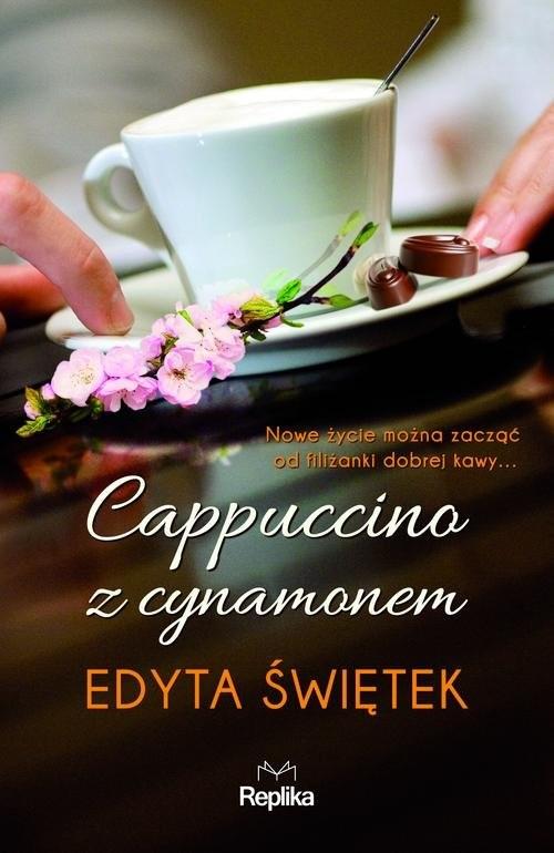 okładka Cappuccino z cynamonemksiążka      Edyta Świętek