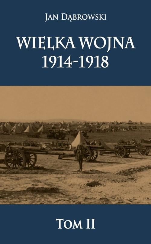 okładka Wielka Wojna 1914-1918książka |  | Dąbrowski Jan