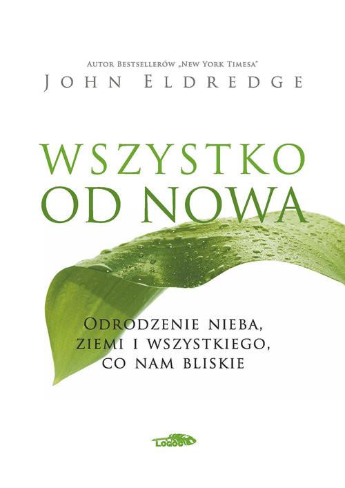 okładka Wszystko od nowaksiążka      John Eldredge