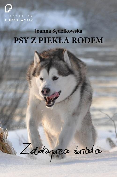 okładka Psy z piekła rodem zdobywca świataksiążka      Sędzikowska Joanna