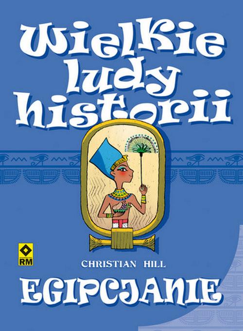 okładka Egipcjanie Wielkie ludy historiiksiążka |  | Hill Christian