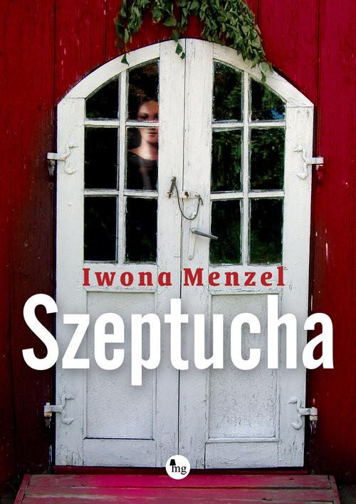 okładka Szeptuchaksiążka      Iwona Menzel
