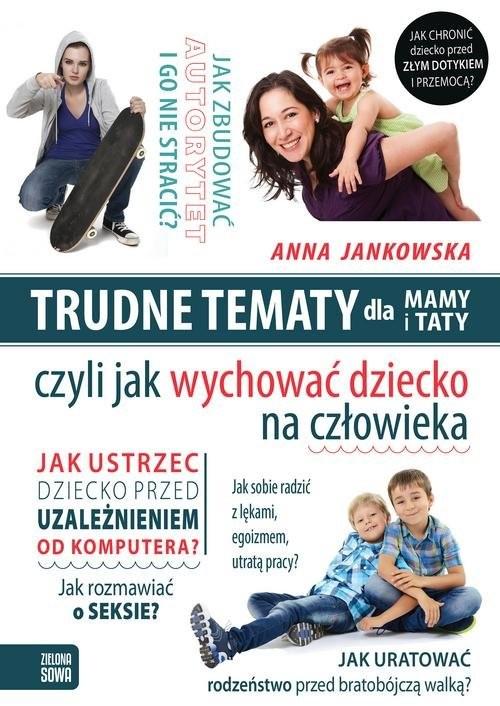 okładka Trudne tematy dla mamy i tatyksiążka      Anna Jankowska