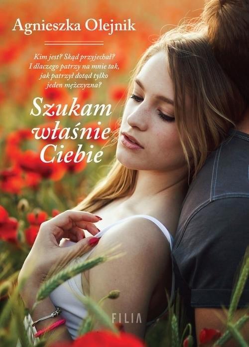 okładka Szukam właśnie Ciebieksiążka |  | Agnieszka Olejnik