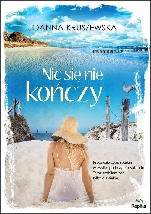 okładka Nic się nie kończyksiążka      Joanna Kruszewska