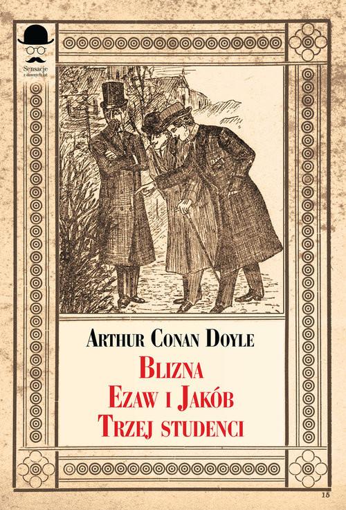okładka Blizna, Ezaw i Jakub, Trzej studenciksiążka      Arthur Conan Doyle