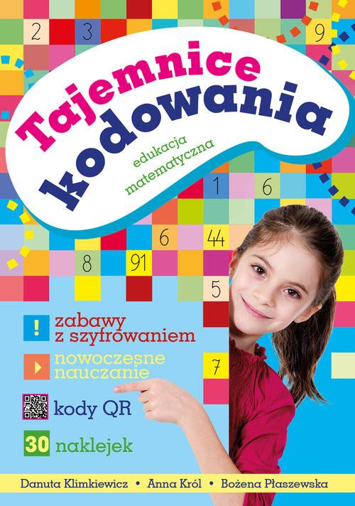 okładka Tajemnice kodowania Edukacja matematycznaksiążka |  | Danuta Klimkiewicz, Anna Król, Bożena Płaszewska