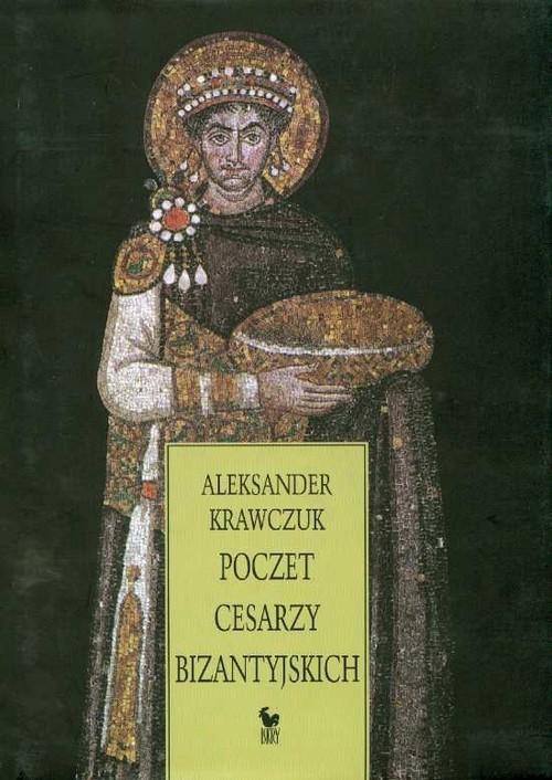 okładka Poczet Cesarzy Bizantyjskichksiążka |  | Aleksander  Krawczuk
