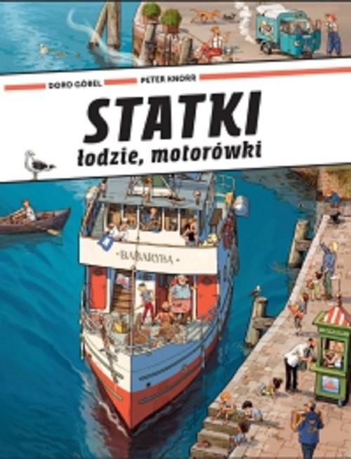 okładka Statki łodzie motorówkiksiążka |  | Doro Gobel, Peter Knorr