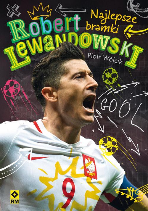 okładka Robert Lewandowski Najlepsze bramkiksiążka |  | Piotr  Wójcik