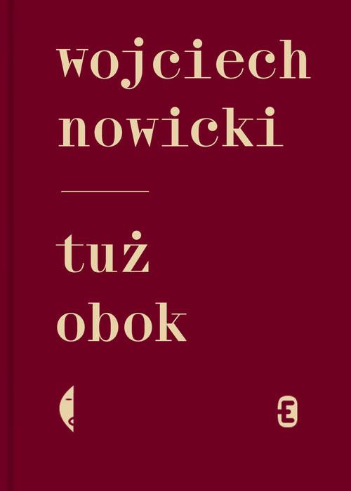 okładka Tuż obokksiążka |  | Wojciech Nowicki