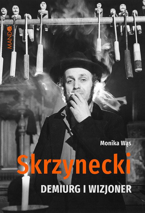okładka Skrzynecki Demiurg i wizjonerksiążka      Monika Wąs