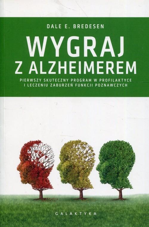 okładka Wygraj z Alzheimerem Pierwszy skuteczny program w profilaktyce i leczeniu zaburzeń funkcji poznawczychksiążka |  | Dale E. Bredesen