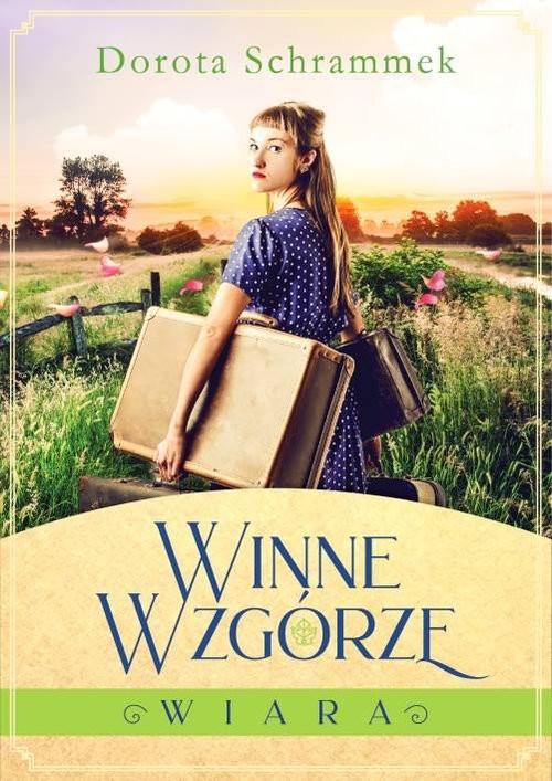 okładka Winne Wzgórze Tom 1 Wiaraksiążka      Dorota Schrammek