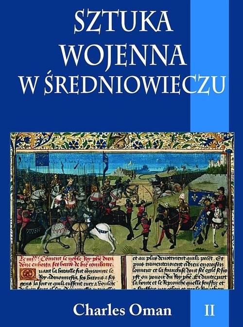 okładka Sztuka wojenna w średniowieczu Tom 2książka |  | Oman Charles