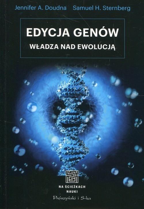 okładka Edycja genów Władza nad ewolucjąksiążka |  | Jennifer A. Doudna, Samuel H. Sternberg