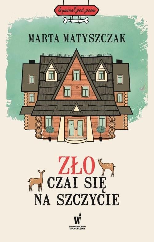 okładka Zło czai się na szczycieksiążka |  | Marta Matyszczak