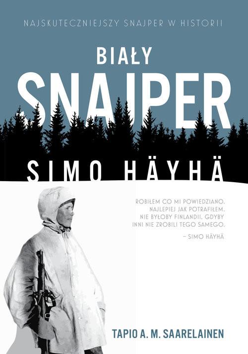 okładka Biały snajper Simo Häyhäksiążka |  | Tapio A.M. Saarelainen