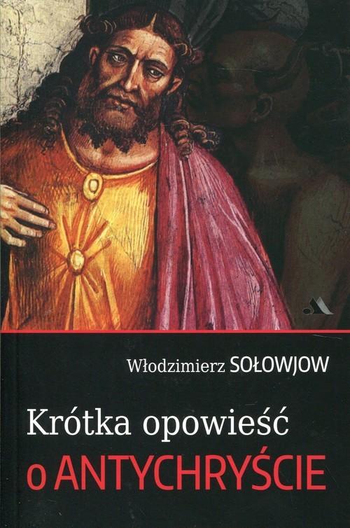 okładka Krótka opowieść o Antychryścieksiążka |  | Sołowjow Włodzimierz