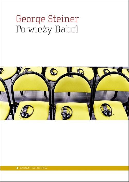 okładka Po wieży Babel Aspekty języka i przekładuksiążka |  | Steiner George