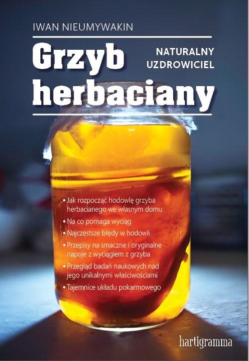 okładka Grzyb herbaciany Naturalny uzdrowicielksiążka      Iwan Nieumywakin