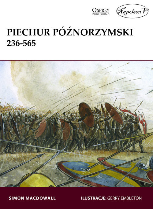 okładka Piechur późnorzymski 236-565książka      MacDowall Simon