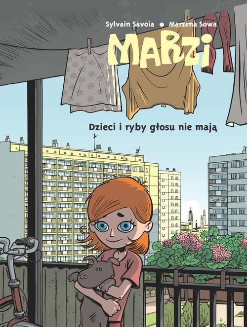 okładka Marzi Dzieci i ryby głosu nie mają Tom 1książka      Marzena Sowa, Sylvain Savoia
