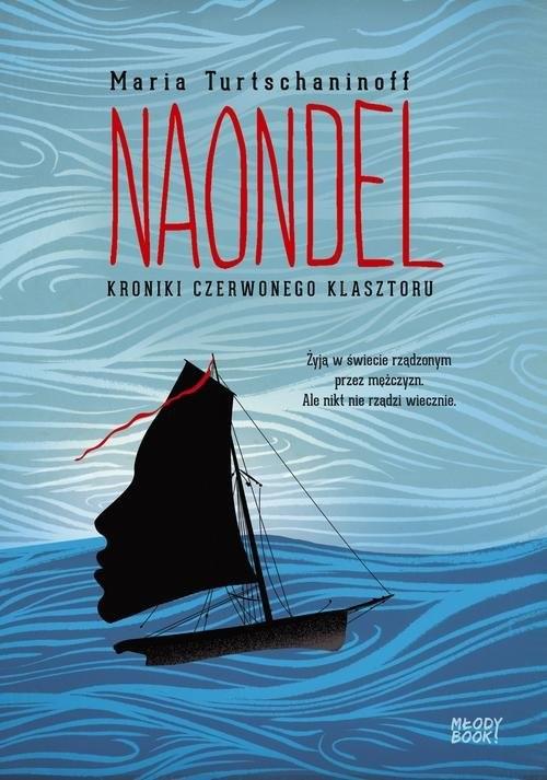 okładka Naondel Kroniki Czerwonego Klasztoruksiążka      Turtschaninoff Maria