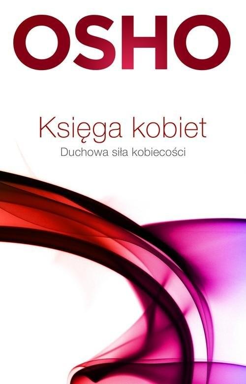 okładka Księga kobiet Duchowa siła kobiecościksiążka      OSHO