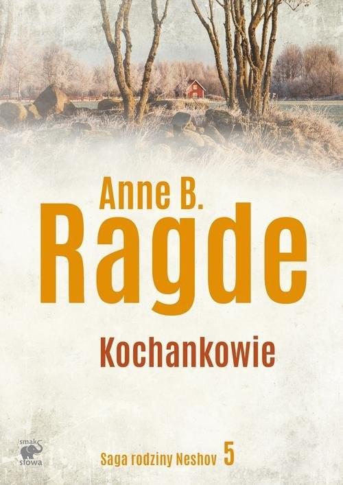 okładka Saga rodziny Neshov Tom 5 Kochankowieksiążka |  | Anne B. Ragde