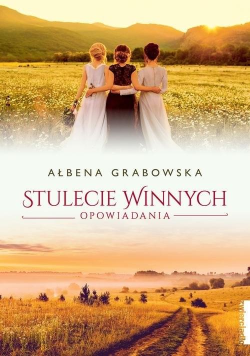 okładka Stulecie Winnych Opowiadaniaksiążka      Ałbena Grabowska