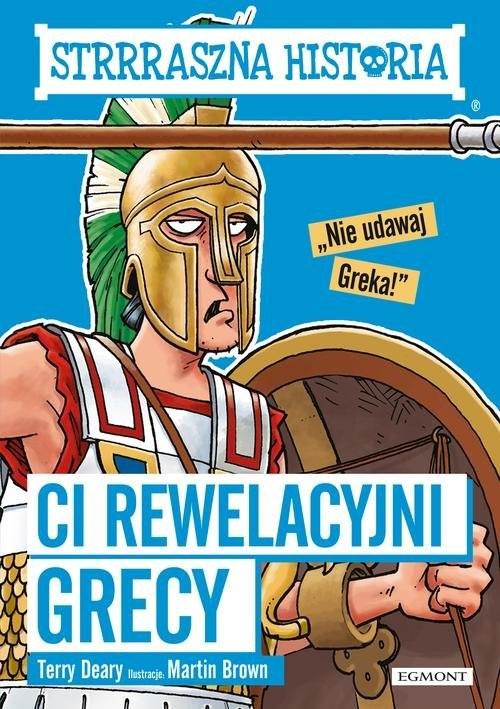 okładka Strrraszna historia Ci rewelacyjni Grecyksiążka |  | Deary Terry